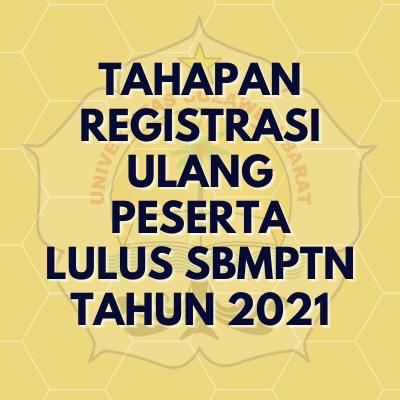 Tahapan registrasi Ulang peserta lulus SBMPTN-UTBK Tahun 2021